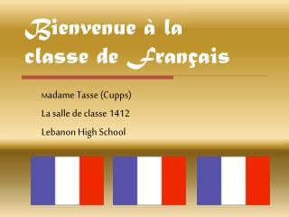 Bienvenue � la  classe de Fran�ais