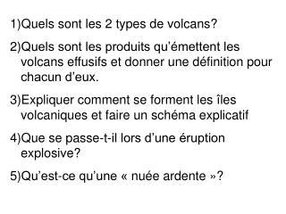 Quels sont les 2 types de volcans?