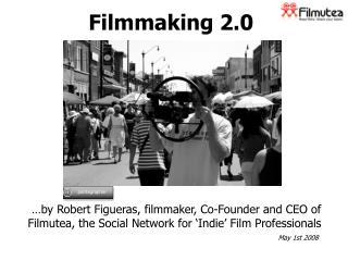 Filmmaking 2.0