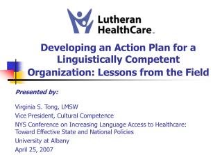 Developing an Action Plan for a Linguistically Competent Organization: Lessons from the Field