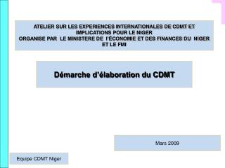 ATELIER SUR LES EXPERIENCES INTERNATIONALES DE CDMT ET IMPLICATIONS POUR LE NIGER