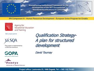 Qualification Strategy- A plan for structured development David Tournay