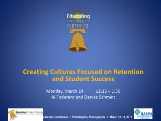Creating Cultures Focused on Retention and Student Success Monday, March 14	 12:15 – 1:30