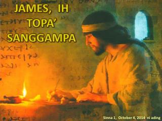 JAMES,   IH TOPA'  SANGGAMPA