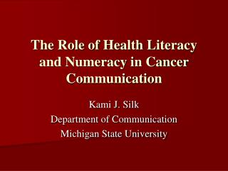 The Role of Health Literacy and Numeracy in Cancer Communication