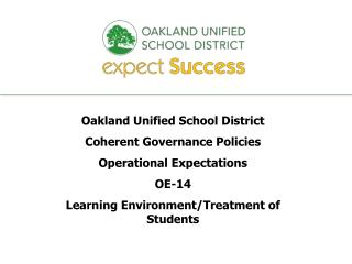 Oakland Unified School District Coherent Governance Policies Operational Expectations OE-14