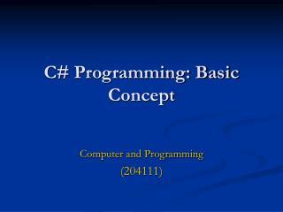 C# Programming: Basic Concept