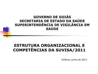 GOVERNO DE GOIÁS  SECRETARIA DE ESTADO DA SAÚDE SUPERINTENDÊNCIA DE VIGILÂNCIA EM SAÚDE