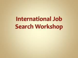 International Job Search Workshop