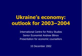 Ukraine's economy : outlook for 2003–2004