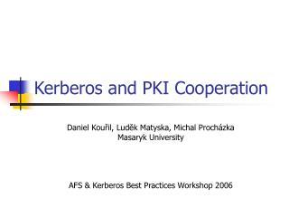 Kerberos and PKI Cooperation
