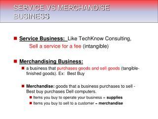 SERVICE VS MERCHANDISE BUSINESS