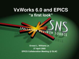 "VxWorks 6.0 and EPICS ""a first look"""