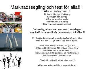 Marknadssegling och fest för alla!!!