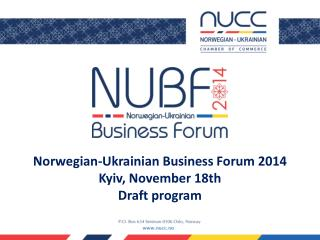 Norwegian-Ukrainian Business Forum 2014 Kyiv, November 18th  Draft program