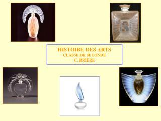 HISTOIRE DES ARTS CLASSE DE SECONDE C. BRIÈRE