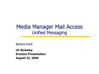 Media Manager Mail Access Unified Messaging