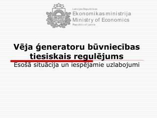 Vēja ģeneratoru būvniecības tiesiskais regulējums Esošā situācija un iespējamie uzlabojumi