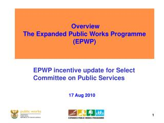 Overview  The Expanded Public Works Programme (EPWP)