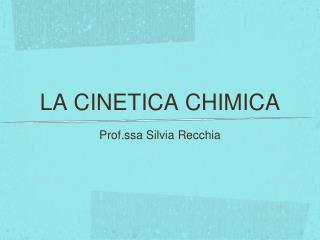 LA CINETICA CHIMICA
