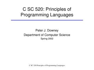 C SC 520: Principles of Programming Languages