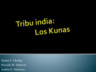 Tribu india: 	Los Kunas