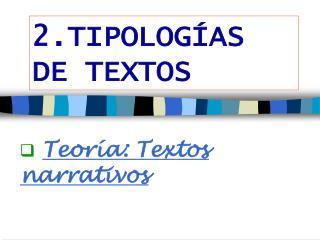 2.TIPOLOGÍAS DE TEXTOS