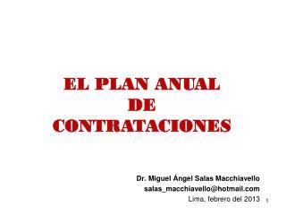 Dr. Miguel  Ángel Salas  Macchiavello s alas_macchiavello@hotmail  Lima, febrero del 2013