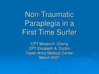 Non-Traumatic Paraplegia in a  First Time Surfer