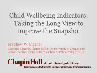 Child Wellbeing Indicators:  Taking the Long View to Improve the Snapshot