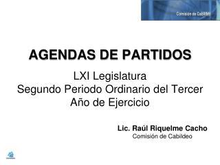 AGENDAS DE PARTIDOS LXI Legislatura  Segundo Periodo Ordinario del Tercer Año de Ejercicio