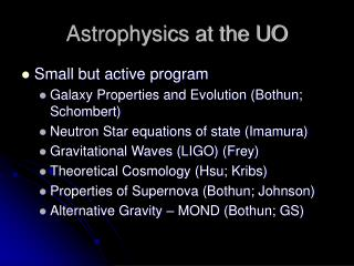 Astrophysics at the UO