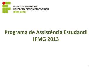 Programa de Assistência Estudantil  IFMG 2013