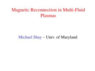Magnetic Reconnection in Multi-Fluid Plasmas