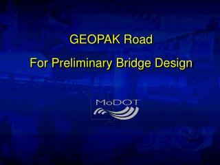 GEOPAK Road For Preliminary Bridge Design