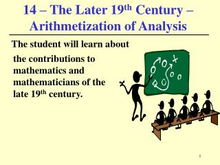 14 � The Later 19 th  Century � Arithmetization of Analysis