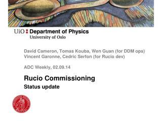 Rucio Commissioning Status  update