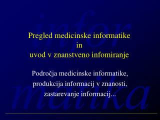 Pregled medicinske informatike  in uvod v znanstveno infomiranje