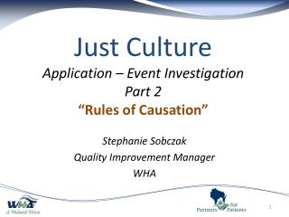 "Just Culture Application – Event Investigation Part 2 ""Rules of Causation"""