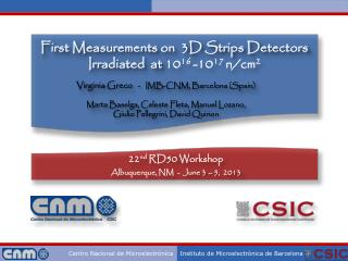 First Measurements on  3D Strips Detectors Irradiated  at  10 16  -10 17  n/cm 2