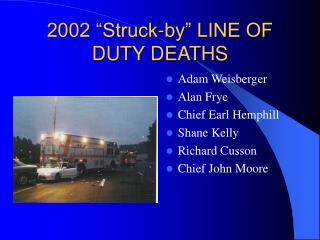 "2002 ""Struck-by"" LINE OF DUTY DEATHS"