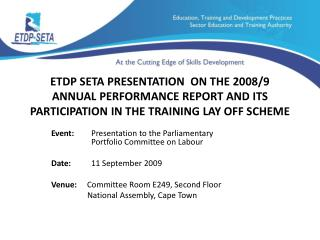 Event: 	     Presentation to the Parliamentary 		    Portfolio Committee on Labour