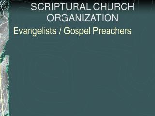 Evangelists / Gospel Preachers