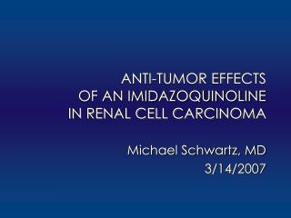 ANTI-TUMOR EFFECTS OF AN IMIDAZOQUINOLINE  IN RENAL CELL CARCINOMA