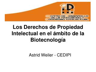 Los Derechos de Propiedad Intelectual en el ámbito de la Biotecnología
