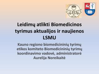 Leidimų atlikti Biomedicinos tyrimus aktualijos ir naujienos LSMU