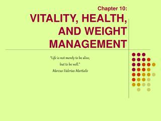 Chapter 10: VITALITY, HEALTH, AND WEIGHT MANAGEMENT