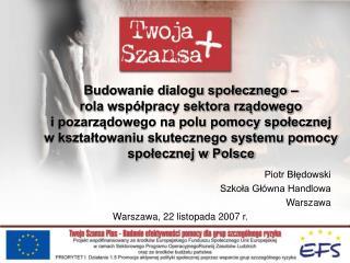 Piotr Błędowski Szkoła Główna Handlowa  Warszawa Warszawa, 22 listopada 2007 r.