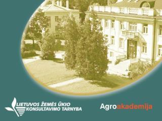 VšĮ LIETUVOS ŽEMĖS ŪKIO KONSULTAVIMO TARNYBOS PASLAUGOS ŽEMĖS ŪKIO BENDROVĖMS 20 1 1-12-08