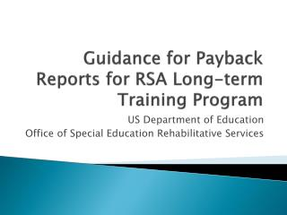 Guidance for Payback Reports for RSA Long-term Training Program